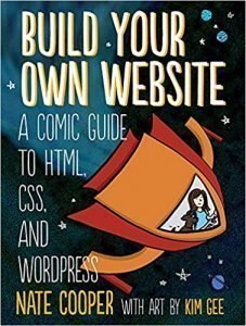 Build Your Own Website, a Comic Guide to HTML, CSS and WordPress