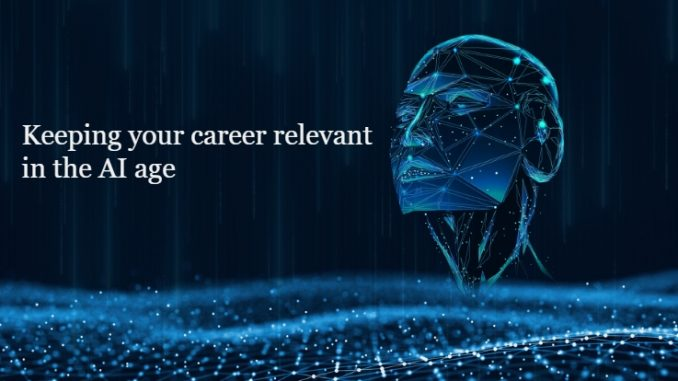 Keeping your career relevant in the AI age