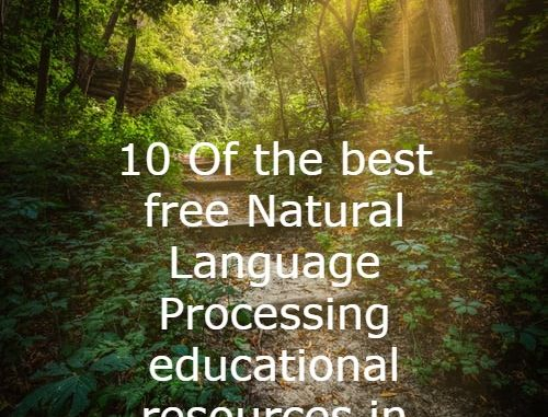 10 Of the best free Natural Language Processing educational resources in 2020