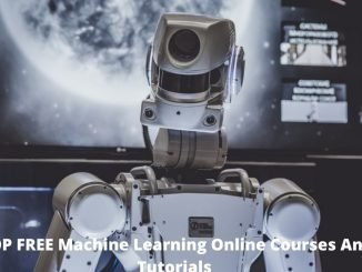 TOP FREE Machine Learning Online Courses And Tutorials (2020 Updated)