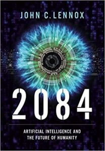 2084 Artificial Intelligence and the Future of Humanity