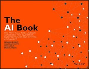 The AI Book The Artificial Intelligence Handbook for Investors, Entrepreneurs and FinTech